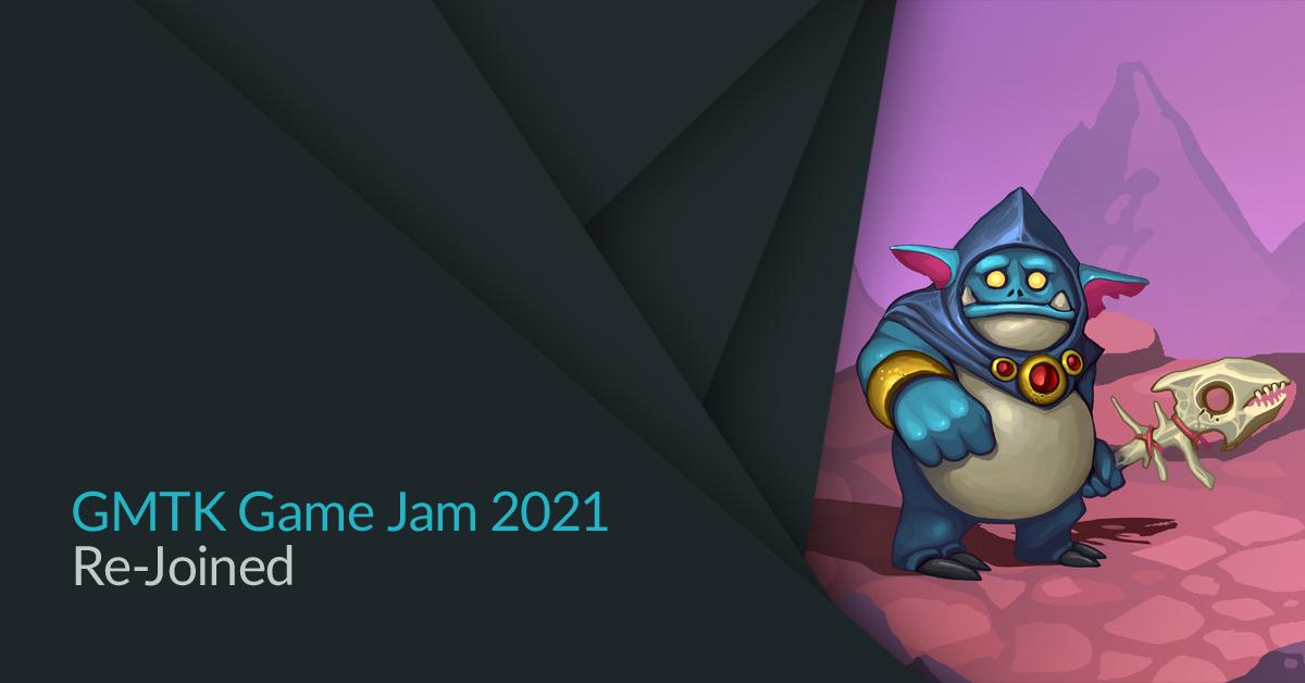 gmtk game jam 2021 re joined